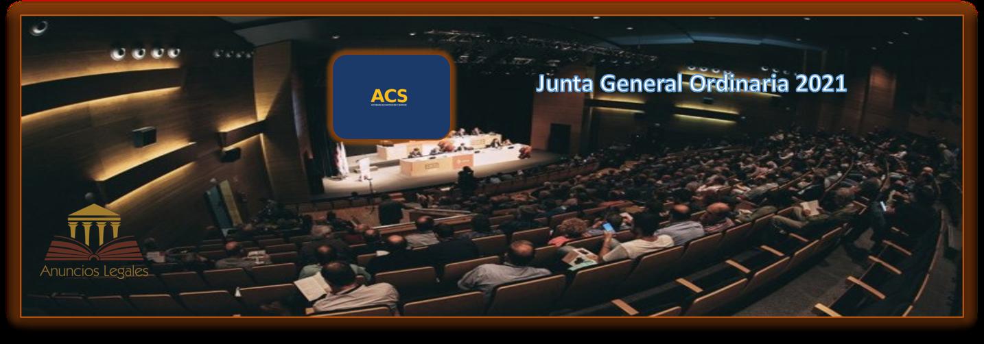 La sociedad ACS anuncia Junta General Ordinaria de Accionistas 2021